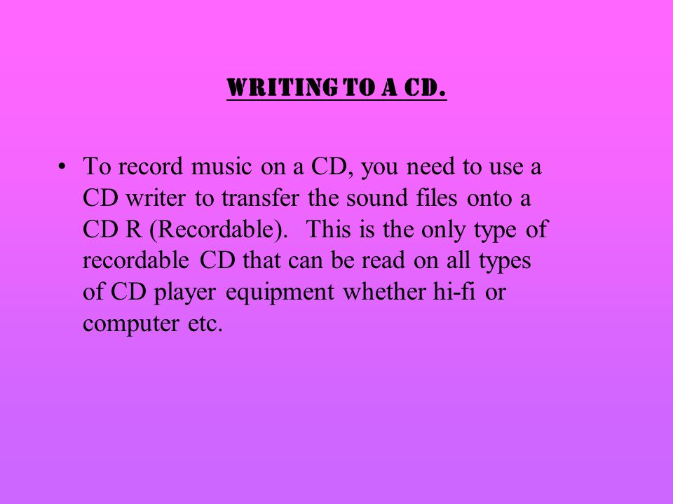 WRITING TO A CD.