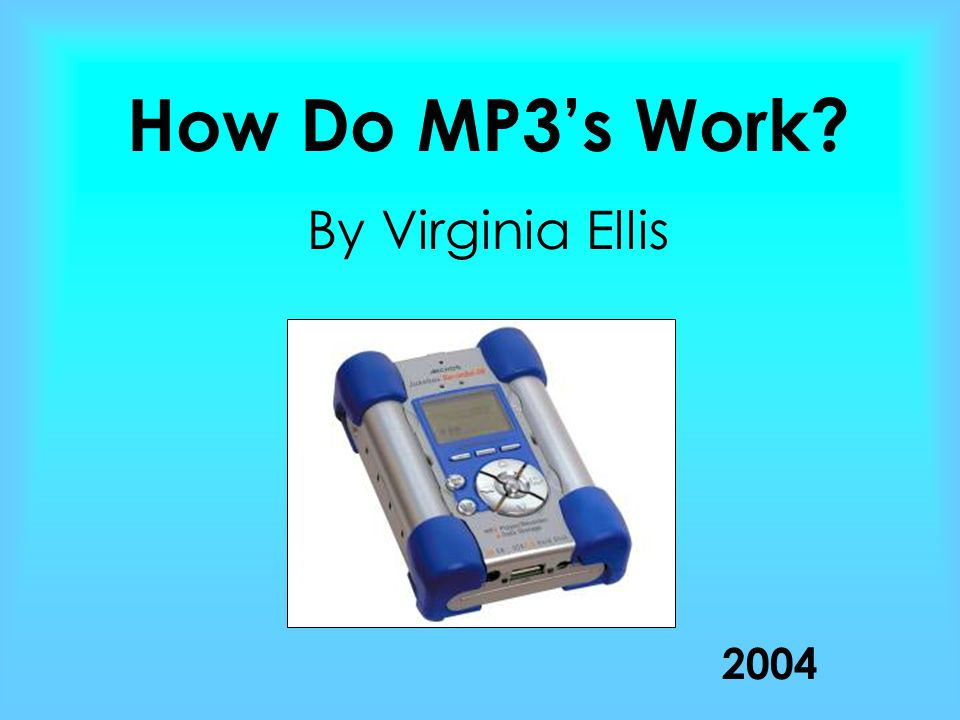 Common Misconceptions False:That MP3s are the players, not true.