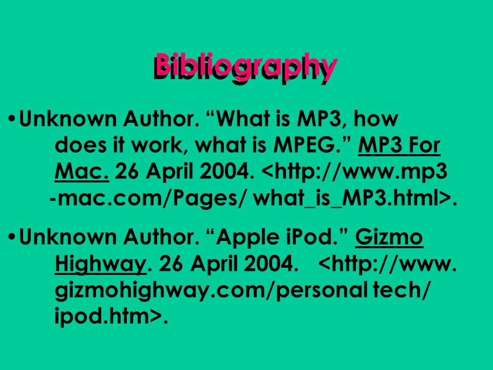 Bibliography Unknown Author. What is MP3, how does it work, what is MPEG. MP3 For Mac.
