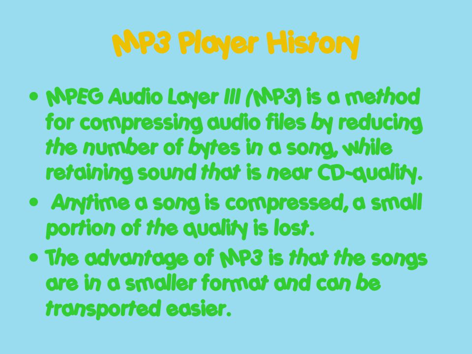 MP3 Players and File Formats There are other file formats that can be played on MP3 players besides MP3.