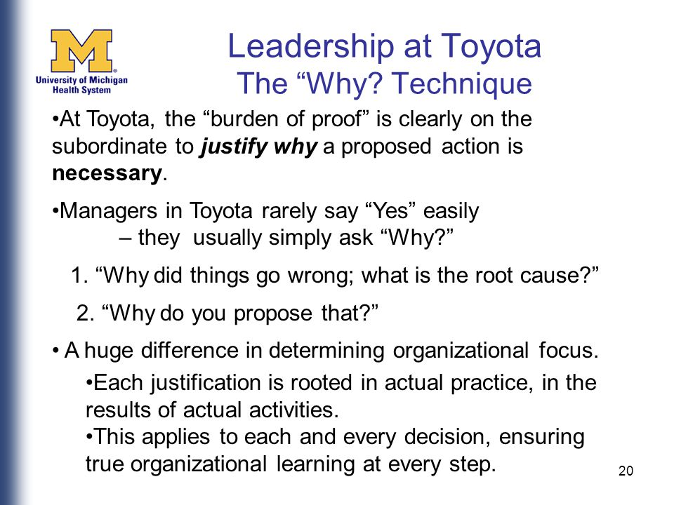 20 At Toyota, the burden of proof is clearly on the subordinate to justify why a proposed action is necessary.