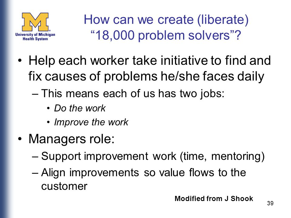 39 How can we create (liberate) 18,000 problem solvers .