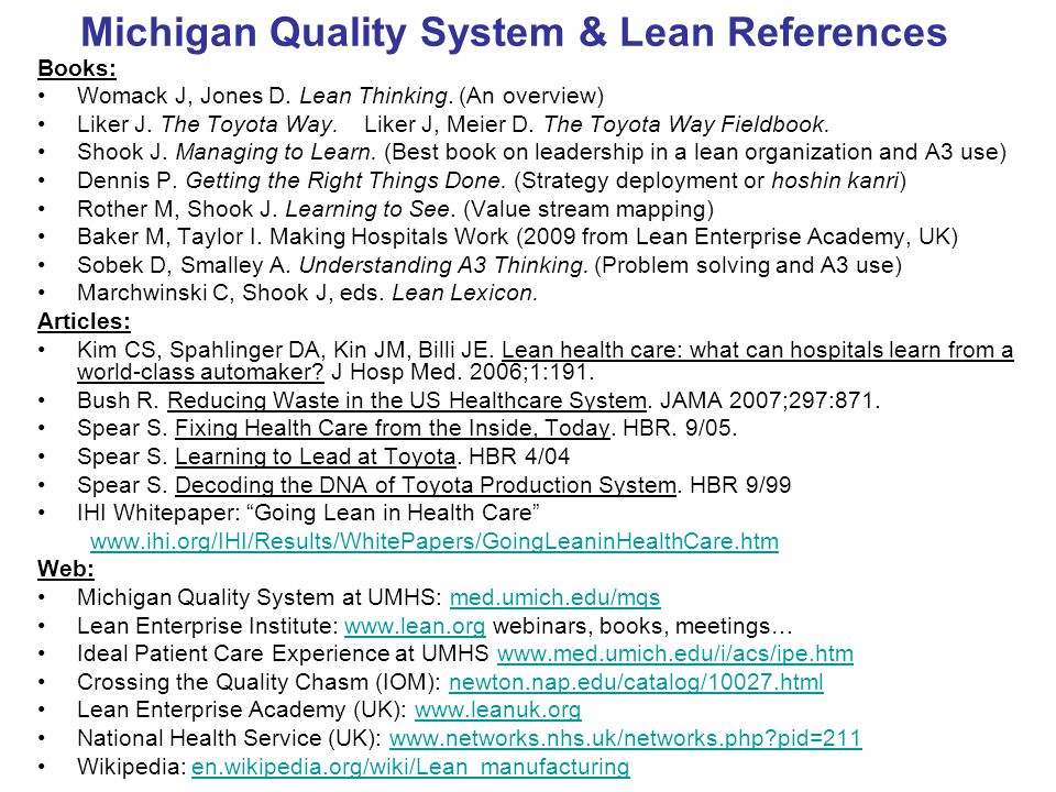 Michigan Quality System & Lean References Books: Womack J, Jones D.