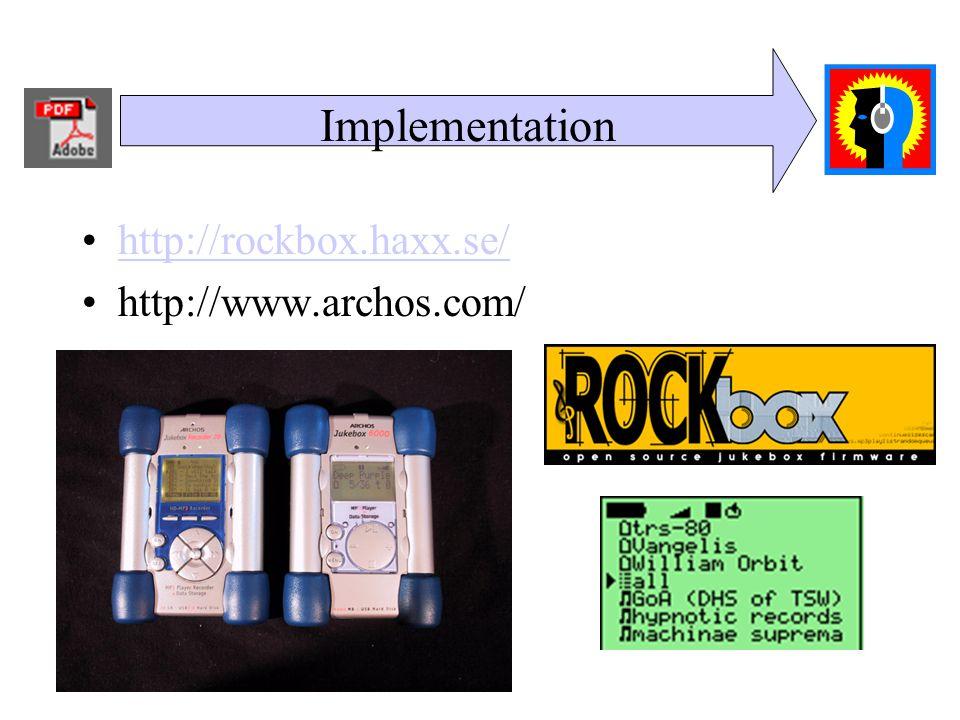 Implementation http://rockbox.haxx.se/ http://www.archos.com/
