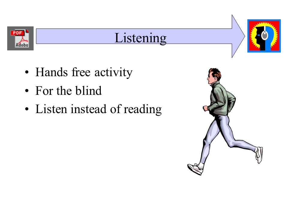 Listening Hands free activity For the blind Listen instead of reading
