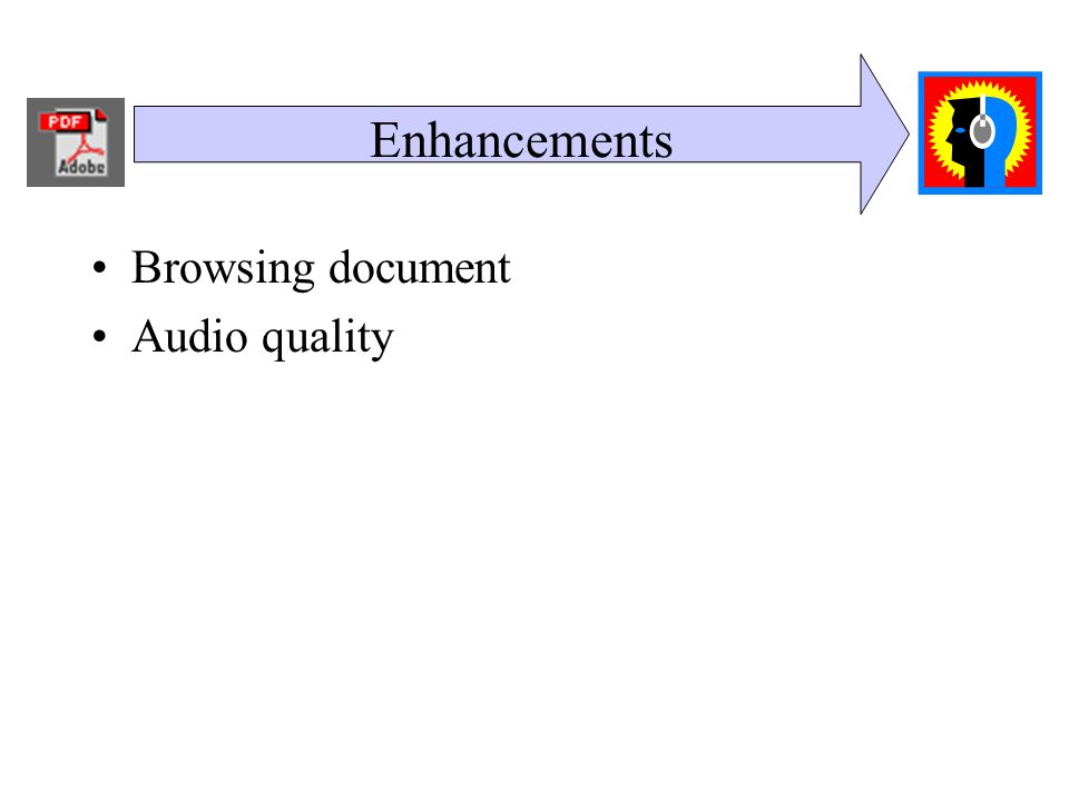 Enhancements Browsing document Audio quality
