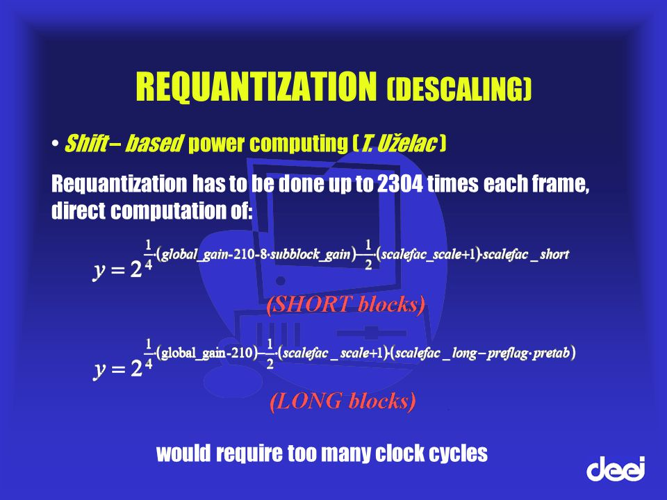 REQUANTIZATION (DESCALING) Shift – based power computing (T.