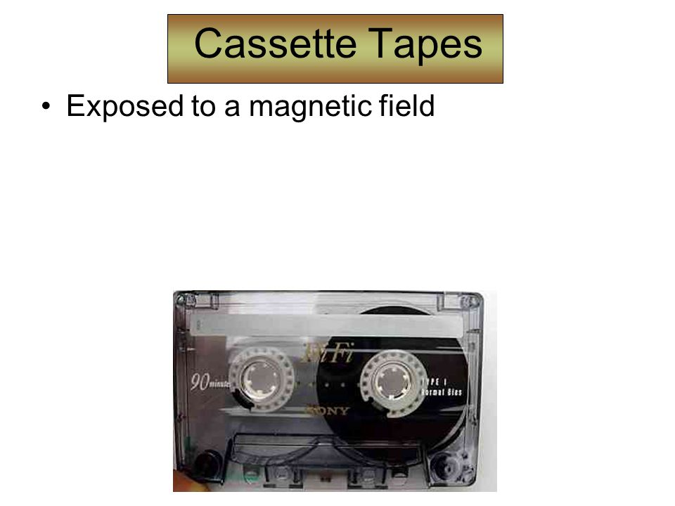 Cassette Tapes Exposed to a magnetic field