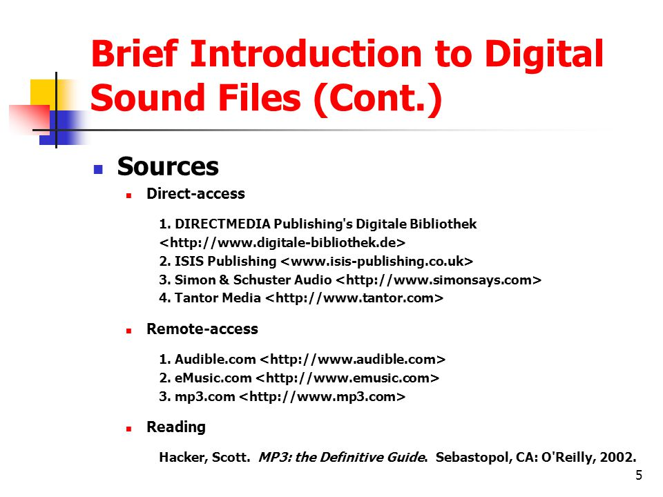 5 Brief Introduction to Digital Sound Files (Cont.) Sources Direct-access 1.