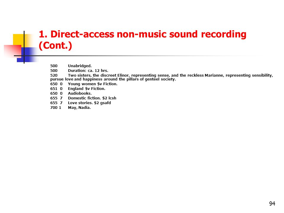 94 1.Direct-access non-music sound recording (Cont.) 500Unabridged.