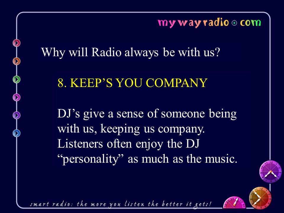 Why will Radio always be with us. 8.