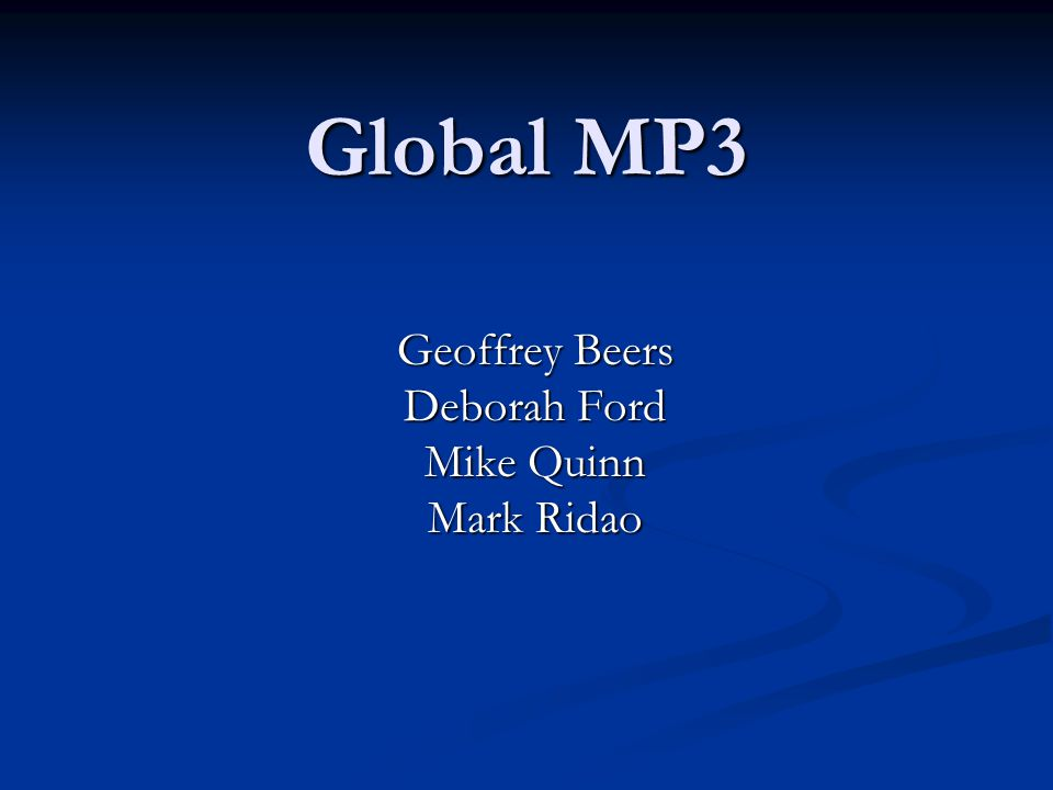 Global MP3 Geoffrey Beers Deborah Ford Mike Quinn Mark Ridao