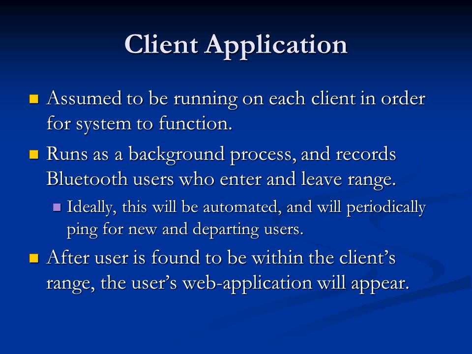 Web-Application All users will have this application on their Personal Server.