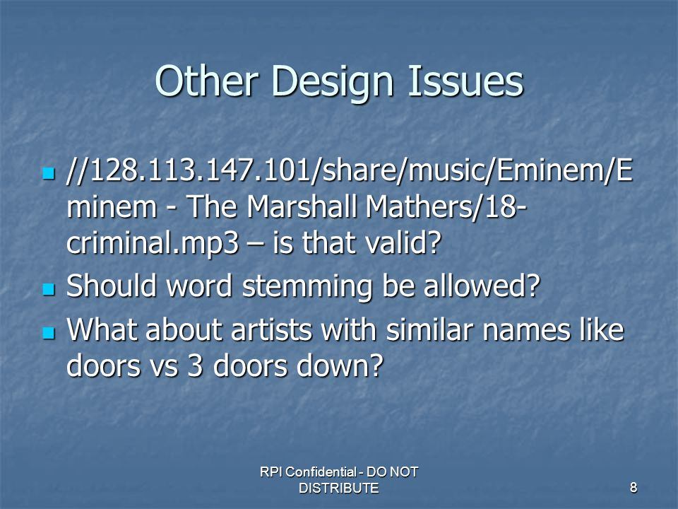 RPI Confidential - DO NOT DISTRIBUTE8 Other Design Issues //128.113.147.101/share/music/Eminem/E minem - The Marshall Mathers/18- criminal.mp3 – is that valid.