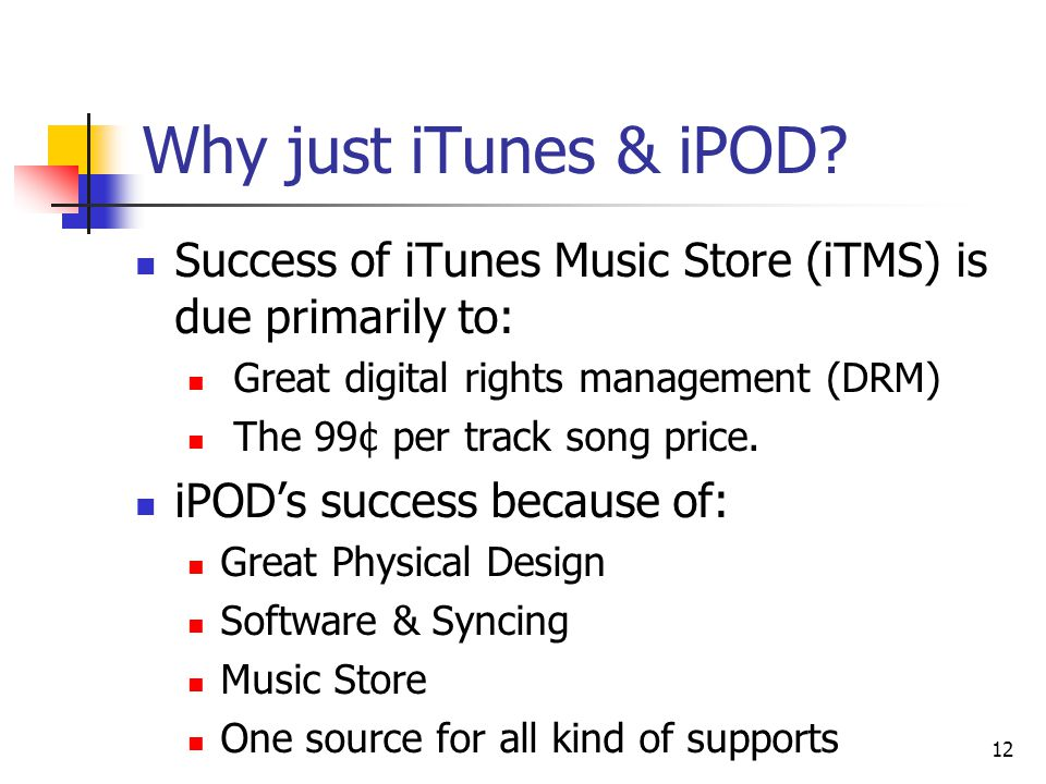 12 Why just iTunes & iPOD.