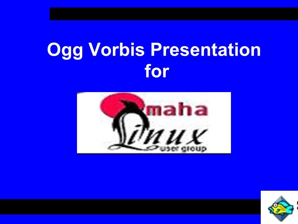 Ogg Vorbis Presentation for
