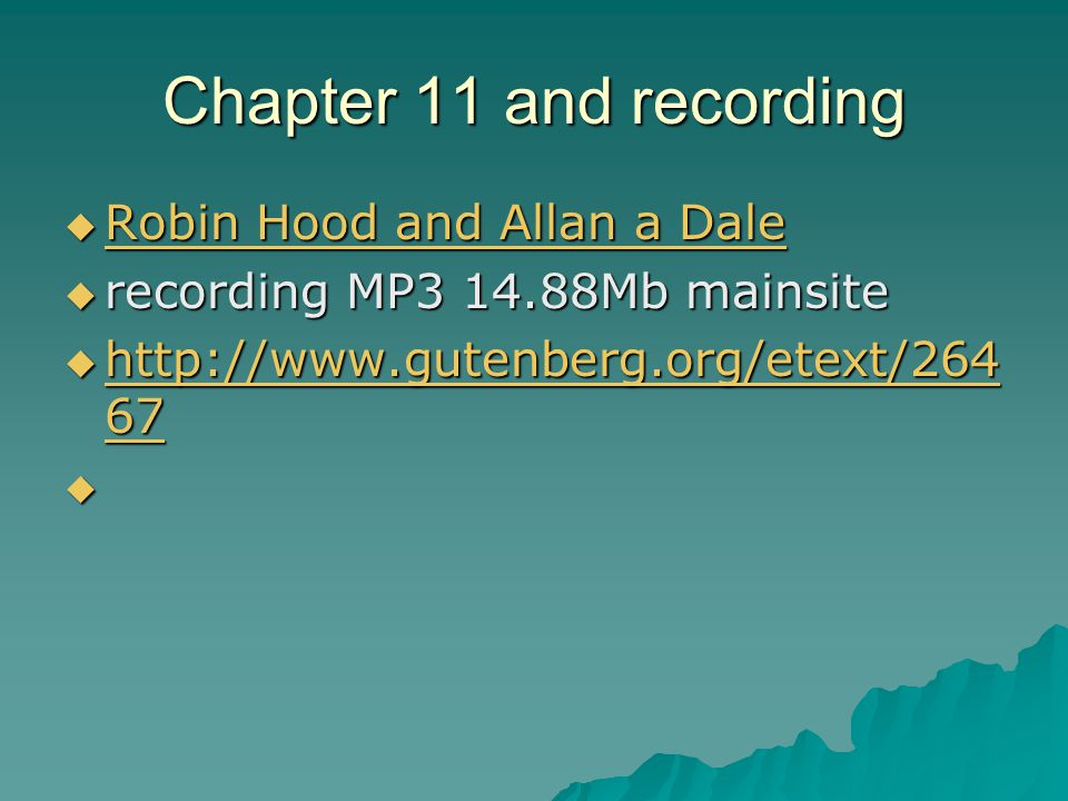 Chapter 11 and recording  Robin Hood and Allan a Dale Robin Hood and Allan a Dale Robin Hood and Allan a Dale  recording MP3 14.88Mb mainsite  http://www.gutenberg.org/etext/264 67 http://www.gutenberg.org/etext/264 67 http://www.gutenberg.org/etext/264 67 