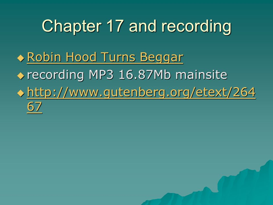 Chapter 17 and recording  Robin Hood Turns Beggar Robin Hood Turns Beggar Robin Hood Turns Beggar  recording MP3 16.87Mb mainsite  http://www.guten