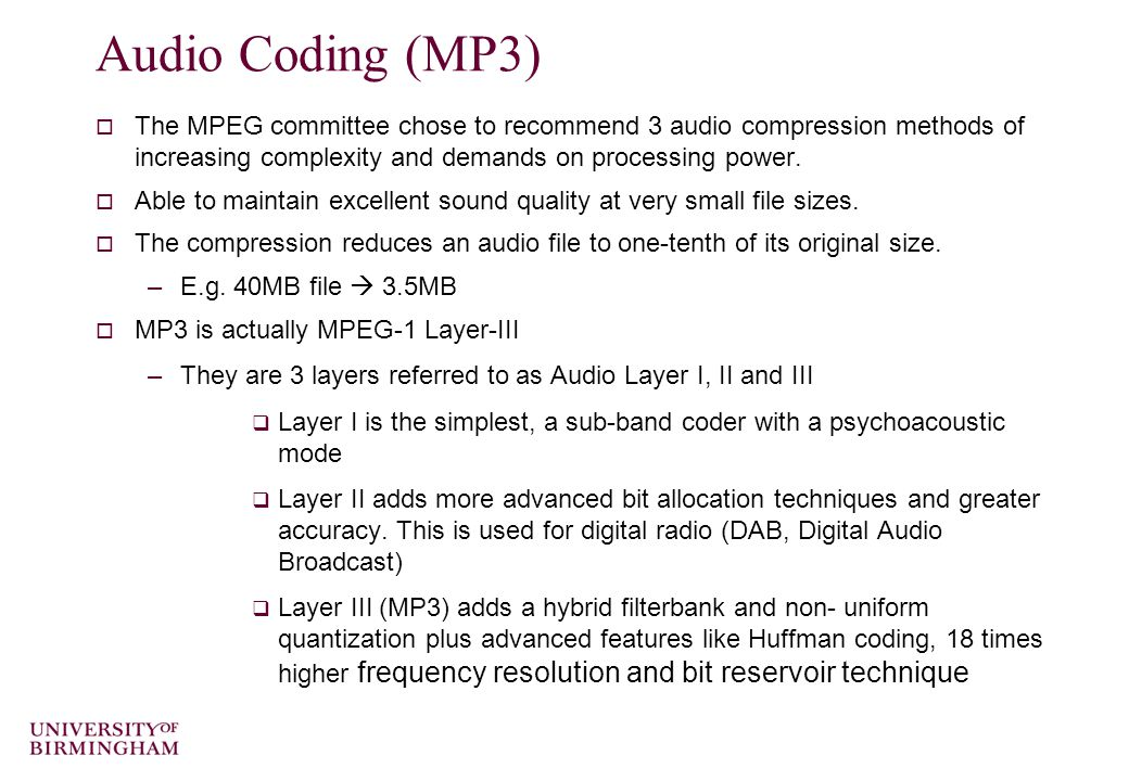 Audio Coding (MP3)  'MP3' has almost become synonymous with the name of a player but its actually a standard for audio compression –MP3 is actually M