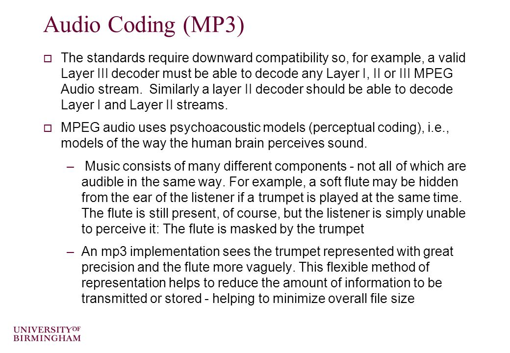 Audio Coding (MP3)  The MPEG committee chose to recommend 3 audio compression methods of increasing complexity and demands on processing power.  Abl