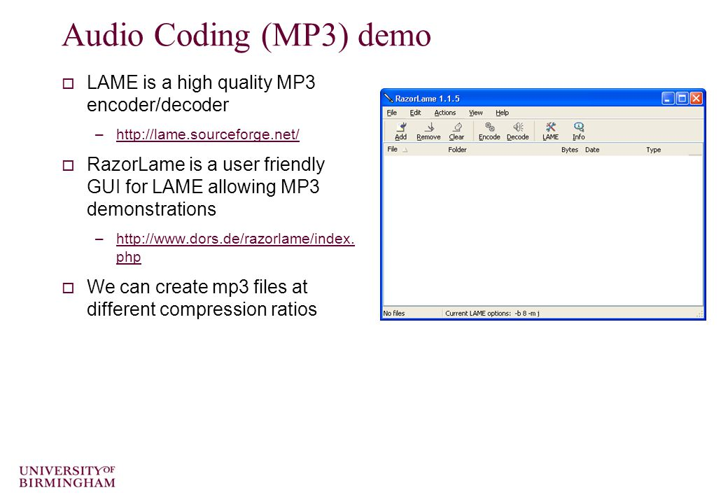 Audio Coding (MP3)… continued  Including a psychoacoustical model means that masked tones can be removed from the bitstream to improve compression performance.