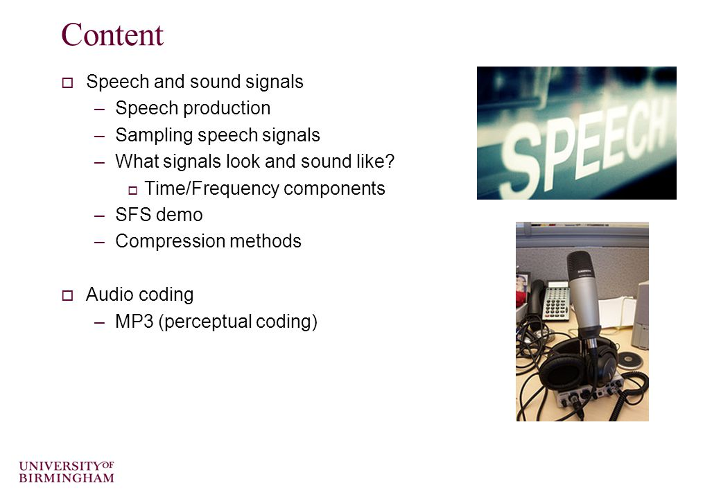Multimedia Data Speech and Audio Dr Mike Spann http://www.eee.bham.ac.uk/spannm M.Spann@bham.ac.uk Electronic, Electrical and Computer Engineering