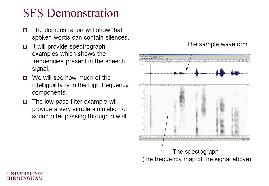Spectrograms  A 2D plot showing the time/frequency distribution of a signal  Its essentially a 'windowed' frequency analysis –The window 'slides' al