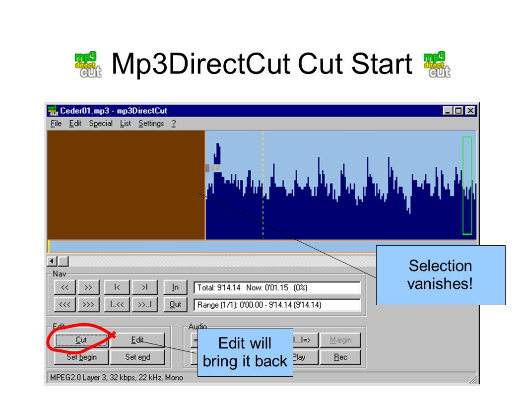 Mp3DirectCut Cut Start Selection vanishes! Edit will bring it back