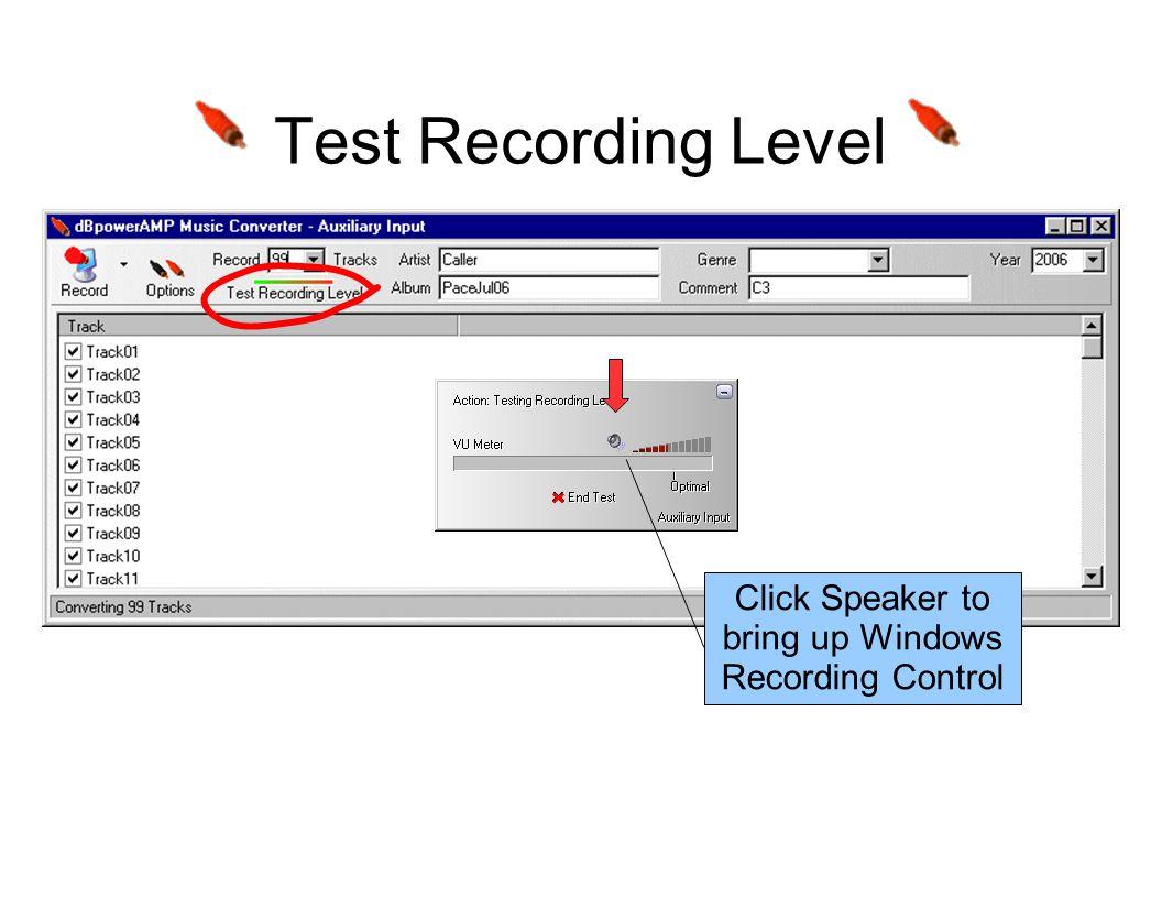 Recording Control Options->Properties to select Recording Properties