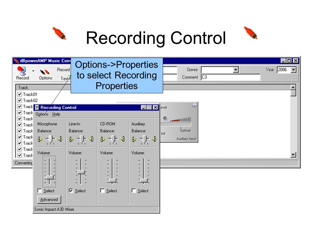 Recording Control Options->Properties to select Recording Properties