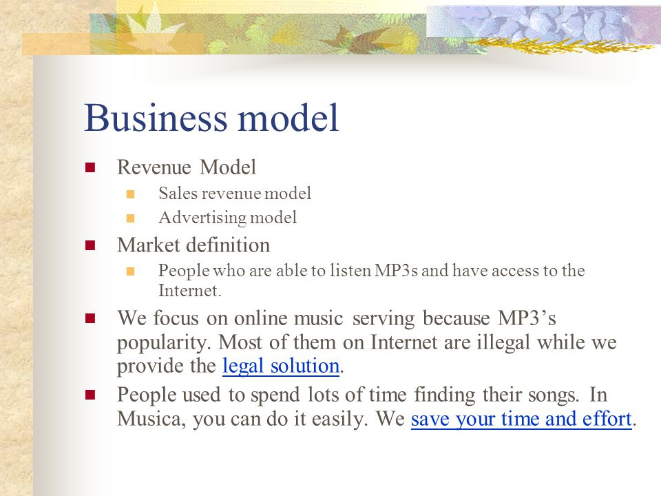 Business model Revenue Model Sales revenue model Advertising model Market definition People who are able to listen MP3s and have access to the Internet.