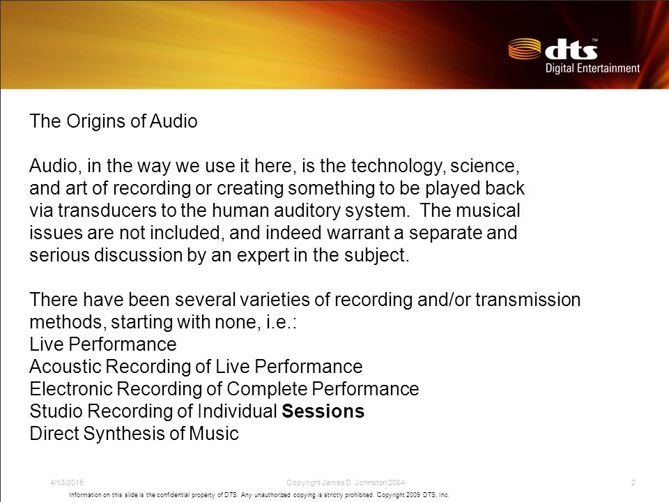 Information on this slide is the confidential property of DTS.