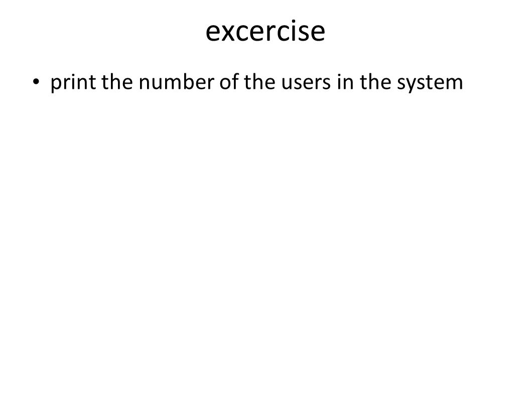 excercise print the number of the users in the system