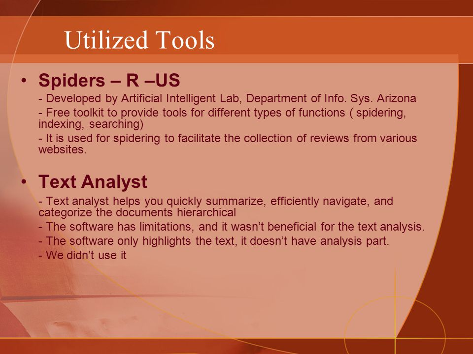 Utilized Tools Spiders – R –US - Developed by Artificial Intelligent Lab, Department of Info.