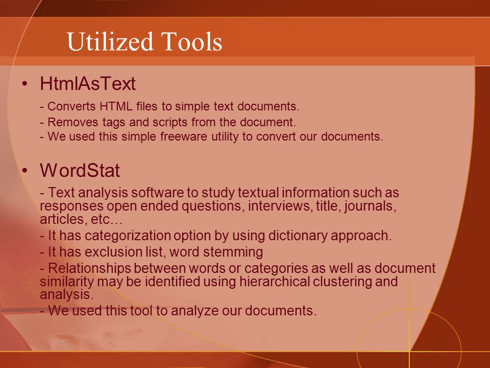 Utilized Tools HtmlAsText - Converts HTML files to simple text documents.