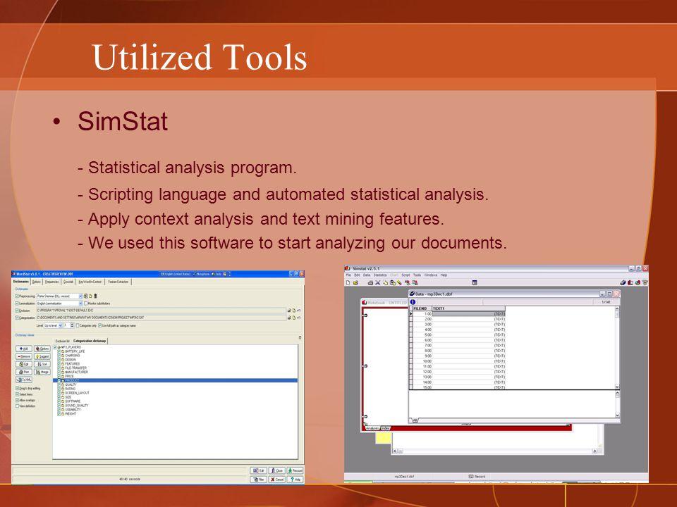 Utilized Tools SimStat - Statistical analysis program.