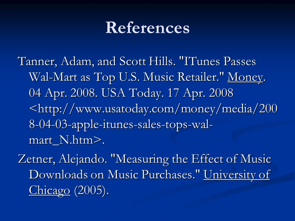References Tanner, Adam, and Scott Hills. ITunes Passes Wal-Mart as Top U.S.