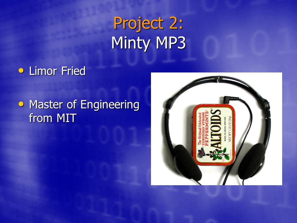 Project 2: Minty MP3 Limor Fried Limor Fried Master of Engineering from MIT Master of Engineering from MIT