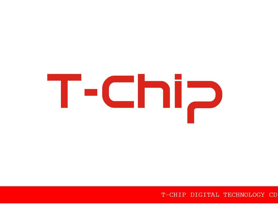 Introduction T-CHIP DIGITAL TECHNOLOGY CD.,LTD  Founded in 2005.