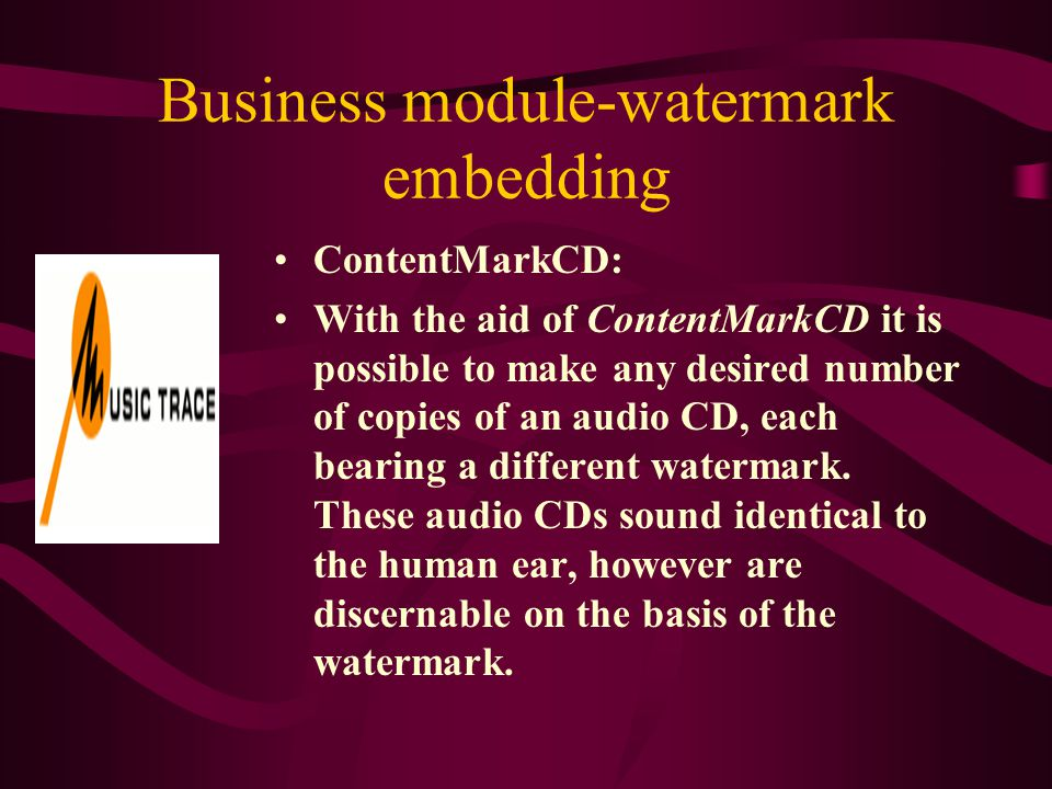 Business module-watermark embedding ContentMarkPCM: ContentMarkPCM permits embedding of watermarks in uncompressed audio signals.