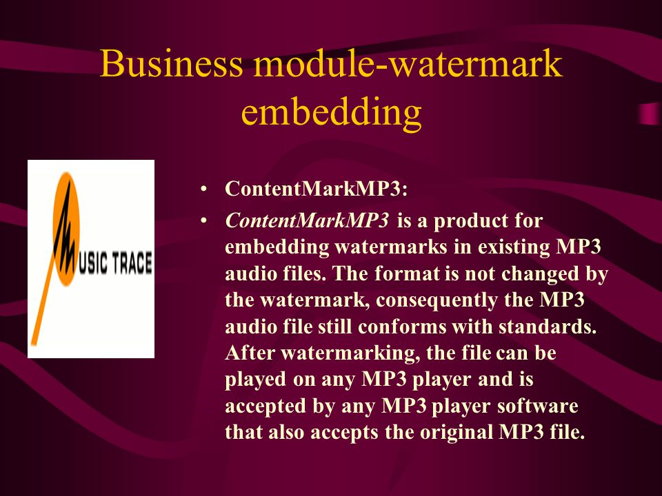 Business module-watermark embedding ContentMarkCD: With the aid of ContentMarkCD it is possible to make any desired number of copies of an audio CD, each bearing a different watermark.