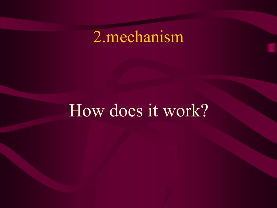 Outline Definition Mechanism –coming topic Properties Application Case discussion