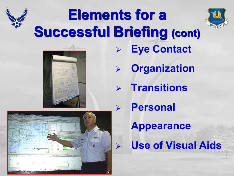 Elements for a Successful Briefing Review Briefing Grade Sheet  Content (Introduction, Body, Conclusion)  Verbal expression  Movement  Gestures