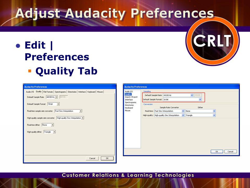 ● Edit | Preferences  Quality Tab