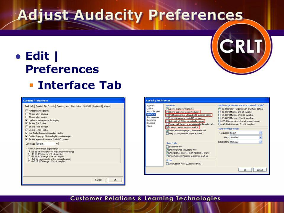 ● Edit | Preferences  Interface Tab