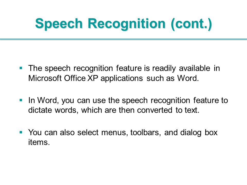  The speech recognition feature is readily available in Microsoft Office XP applications such as Word.  In Word, you can use the speech recognition