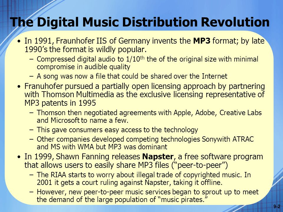 The Digital Music Distribution Revolution Napster offered to partner with the RIAA and develop a legitimate digital distribution model.