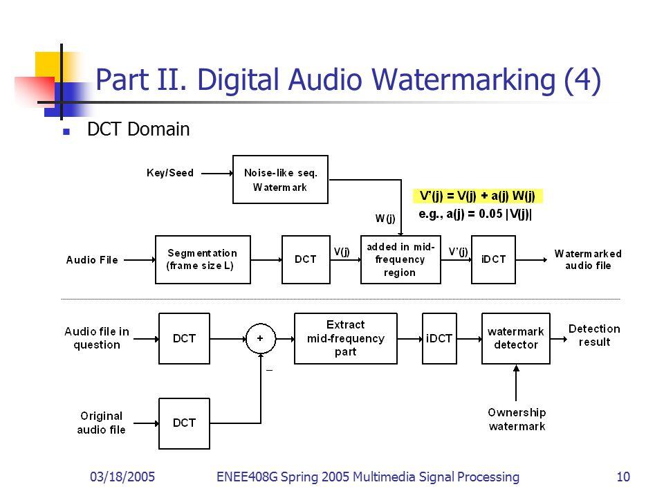 03/18/2005ENEE408G Spring 2005 Multimedia Signal Processing 10 Part II.