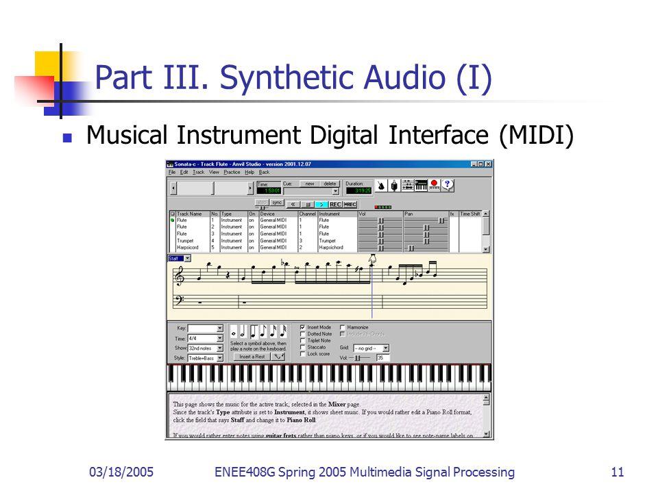 03/18/2005ENEE408G Spring 2005 Multimedia Signal Processing 11 Part III.