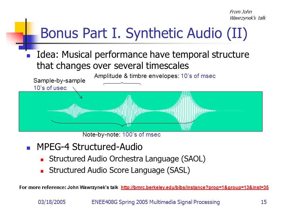 03/18/2005ENEE408G Spring 2005 Multimedia Signal Processing 15 Bonus Part I.